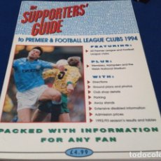 Coleccionismo deportivo: LIBRO THE SUPPORTERS´GUIDE TO ( PREMIERSHIP & FOOTBALL LEAGUE CLUBS 1994 ) 120 PAGINAS . Lote 177650947