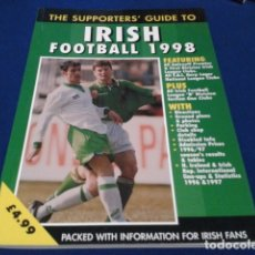 Coleccionismo deportivo: LIBRO THE SUPPORTERS´GUIDE TO ( IRISH FOOTBALL 1998 ) 70 PAGINAS . Lote 177651169