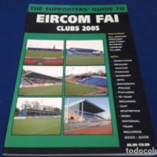 Coleccionismo deportivo: LIBRO THE SUPPORTERS´GUIDE TO ( EIRCOM FAI CLUBS 2005 ) 96 PAGINAS . Lote 177651554