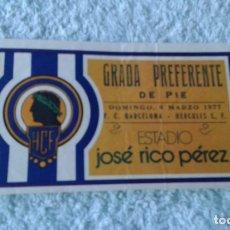 Coleccionismo deportivo: ENTRADA JOSE RICO PEREZ 1977 HERCULES -BARCELONA . Lote 178156532