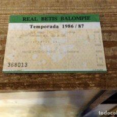 Coleccionismo deportivo: ENTRADA FUTBOL BETIS REAL MADRID 1986. Lote 178226066