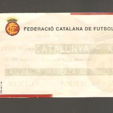 Coleccionismo deportivo: 1 ENTRADA DE FUTBOL CATALUNYA - XILE 2001. Lote 178669105