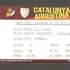 Coleccionismo deportivo: 1 ENTRADA CATALUNYA - ARGENTINA 24/05 /2008. Lote 178669865