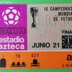 Coleccionismo deportivo: ENTRADA CAMPEONATO MUNDIAL DE FÚTBOL MÉXICO 70 FINAL. Lote 179545416