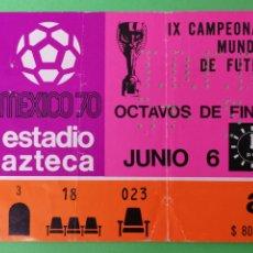 Coleccionismo deportivo: ENTRADA CAMPEONATO MUNDIAL DE FÚTBOL MÉXICO 70 OCTAVOS FINAL. Lote 179545873