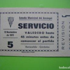 Coleccionismo deportivo: ENTRADA DE FÚTBOL. ESTADIO MUNICIPAL DEL ARCÁNGEL. CÓRDOBA - BARACALDO 1972. Lote 180255022