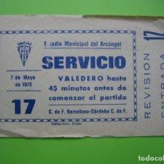 Coleccionismo deportivo: ENTRADA DE FÚTBOL. ESTADIO MUNICIPAL DEL ARCÁNGEL. CÓRDOBA - C F BARCELONA 1972. Lote 180255345