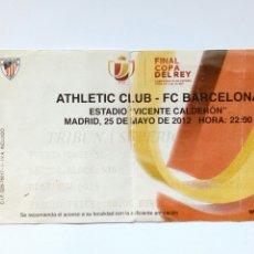 Coleccionismo deportivo: ENTRADA - FINAL COPA DEL REY 2012 : ATHLETIC CLUB - F.C. BARCELONA (25-5-2012) VICENTE CALDERÓN. Lote 181477938
