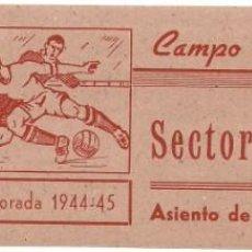 Coleccionismo deportivo: (F-191100H)ENTRADA VALENCIA C.DE F. CAMPO DE MESTALLA TEMPORADA 1944-45. Lote 183385297