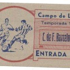 Coleccionismo deportivo: (F-191100K)ENTRADA C.F.BARCELONA - CAMPO DE LAS CORTS - TEMPORADA 1944-45. Lote 183385818
