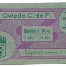Coleccionismo deportivo: (F-191100L)ENTRADA REAL OVIEDO C.F. - STADIUM OVIEDO - TEMPORADA 1944-45. Lote 183386012