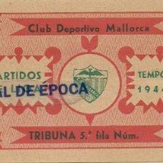 Coleccionismo deportivo: (F-191100M)ENTRADA CLUB DEPORTIVO MALLORCA - TEMPORADA 1944-45. Lote 183386123