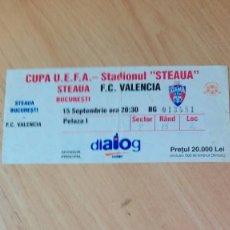 Coleccionismo deportivo: ENTRADA STEAUA-VALENCIA COPA UEFA. Lote 183406651