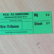 Coleccionismo deportivo: ENTRADA PSV- BARCELONA, 90-91. Lote 183407323