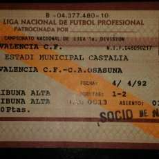 Coleccionismo deportivo: ENTRADA FUTBOL VALENCIA OSASUNA 1992 CLAUSURA LUIS CASANOVA. Lote 187511132