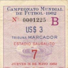 Coleccionismo deportivo: ENTRADA ESPAÑA-CHECOSLOVAQUIA.MUNDIAL CHILE 62.. Lote 188033102