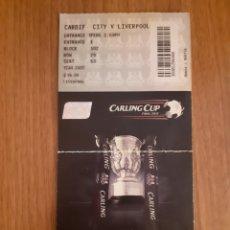 Coleccionismo deportivo: ENTRADA FINAL CARLING CUP WEMBLEY 2012. LIVERPOOL-CARDIFF. Lote 189218650