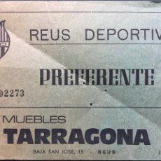 Coleccionismo deportivo: ENTRADA REUS DEPORTIVO NUMERADA, PREFERENTE. Lote 189774660