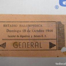 Coleccionismo deportivo: ENTRADA DE FUTBOL- ESTADIO BALOMPEDICA 1944 - LA LINEA DE LA CONCEPCION , CADIZ ALGECIRAS Y OVIEDO. Lote 193817233