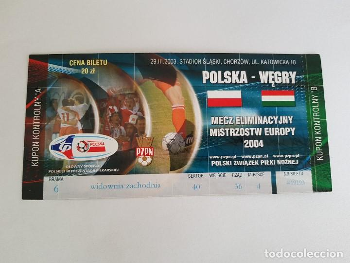 ENTRADA FÚTBOL SELECCIÓN POLONIA - SELECCIÓN HUNGRÍA (29/03/2003) (Coleccionismo Deportivo - Documentos de Deportes - Entradas de Fútbol)