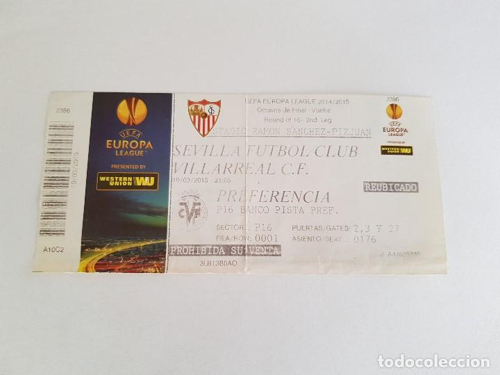 ENTRADA SEVILLA FC - VILLARREAL (UEFA EUROPA LEAGUE) 2014/2015 OCTAVOS DE FINAL (Coleccionismo Deportivo - Documentos de Deportes - Entradas de Fútbol)
