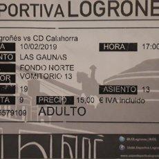 Coleccionismo deportivo: ENTRADA UD LOGROÑÉS VS CD CALAHORRA. Lote 194529117