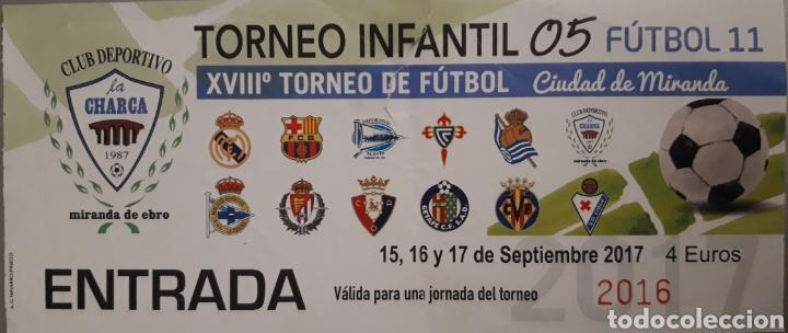 ENTRADA TORNEO INFANTIL CIUDAD DE MIRANDA DE EBRO 2017 (Coleccionismo Deportivo - Documentos de Deportes - Entradas de Fútbol)