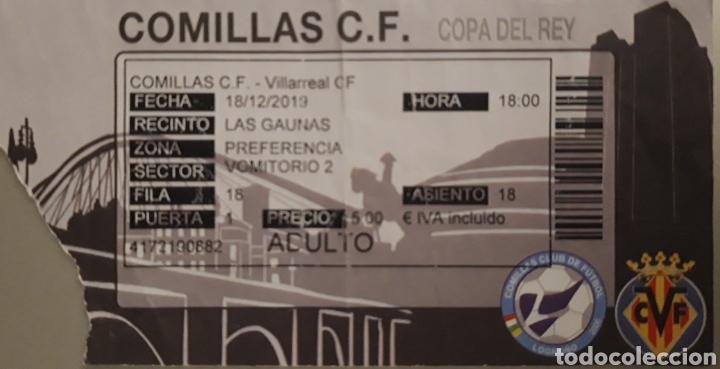 ENTRADA COMILLAS CF VS VILLARREAL CF COPA DEL REY (Coleccionismo Deportivo - Documentos de Deportes - Entradas de Fútbol)