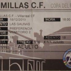 Coleccionismo deportivo: ENTRADA COMILLAS CF VS VILLARREAL CF COPA DEL REY. Lote 194529538