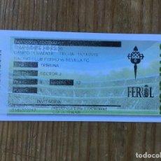 Coleccionismo deportivo: R8106 ENTRADA TICKET FUTBOL RACING FERROL SEVILLA PARTIDO DEL CENTENARIO 2019 NO DISPUTADO. Lote 195001260