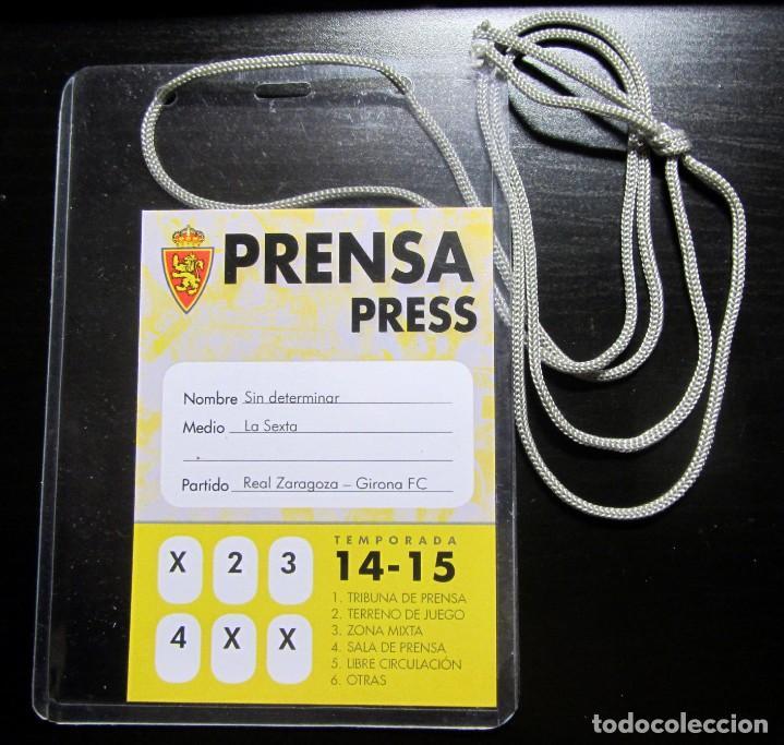 PASE PRENSA LA ROMAREDA PRESS REAL ZARAGOZA GIRONA FC 2014-2015 LA SEXTA (Coleccionismo Deportivo - Documentos de Deportes - Entradas de Fútbol)