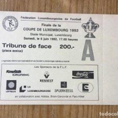 Coleccionismo deportivo: R8128 ENTRADA TICKET FINAL COPA LUXEMBURGO 1992 AVENIR BEGGEN 1-0 CS PÉTANGE. Lote 195022792