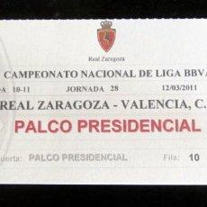 Coleccionismo deportivo: ENTRADA ACCESO AL PALCO PRESIDENCIAL REAL ZARAGOZA LA ROMAREDA VALENCIA CF 2011. Lote 195061635
