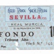 Coleccionismo deportivo: ENTRADA ANTIGUA ESTADIO RAMÓN SÁNCHEZ PIZJUAN SEVILLA F.C. - REAL MURCIA 21 DE NOVIEMBRE DE 1984. Lote 195141821