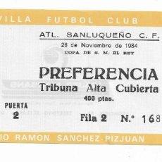 Coleccionismo deportivo: ENTRADA ANTIGUA ESTADIO RAMÓN SÁNCHEZ PIZJUAN ATL. SANLUQUEÑO 28 DE NOVIEMBRE DE 1984. Lote 195142722
