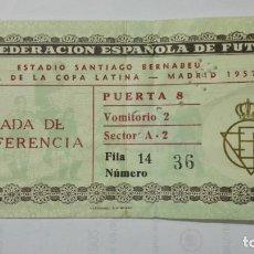 Coleccionismo deportivo: ENTRADA FINAL DE LA COPA LATINA, ESTADIO SANTIAGO BERNABEU, MADRID 1957, REAL MADRID - BENFICA. Lote 195166730