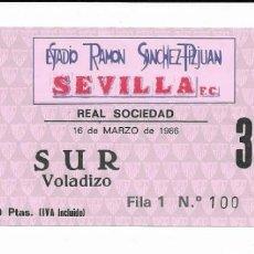 Coleccionismo deportivo: ENTRADA ANTIGUA ESTADIO RAMÓN SÁNCHEZ PIZJUAN SEVILLA F.C - REAL SOCIEDAD 16 DE MARZO DE 1986 . Lote 195232836