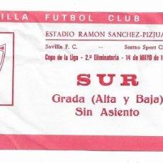 Coleccionismo deportivo: ENTRADA ESTADIO RAMON SÁNCHEZ PIZJUAN COPA DE LA LIGA 2° ELIMINATORIA 14 DE MAYO DE 1986. Lote 195233112