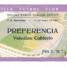 Coleccionismo deportivo: ENTRADA ANTIGUA ESTADIO RAMÓN SÁNCHEZ PIZJUAN F.C. BARCELONA 11 DE ENERO DE 1987 PREFERENCIA VOLADIZ. Lote 195234301