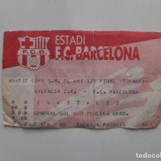 Coleccionismo deportivo: ENTRADA FUTBOL ESTADI F. C. BARCELONA VALENCIA CLUB FUTBOL COPA REI 1/8 FINAL TORNADA. Lote 195318695