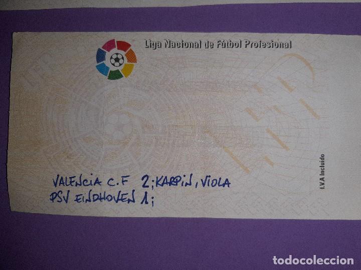Coleccionismo deportivo: LOTE 4 ENTRADAS DATOS ESCRITOS A MANO, VALENCIA 3 AT. MADRID 5 VALENCIA 3 BAYER 0 PSV KARPIN VIOLA - Foto 2 - 195329777