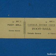 Coleccionismo deportivo: ESPECTACULAR ENTRADA DE FUTBOL - CATALÁ SPORT CLUB FOOT-BALL PRINCIPIO S.XX. Lote 195865958