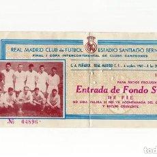 Coleccionismo deportivo: ENTRADA FÚTBOL.- FINAL COPA INTERNACIONAL CLUB DE CAMPEONES C A PEÑAROL REAL MADRID 1960.. Lote 196011496