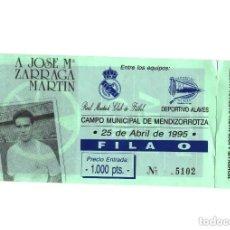 Coleccionismo deportivo: ENTRADA FÚTBOL.- HOMENAJE A JOSE MARIA ZARRAGA MARTIN 25- ABRIL-1995.. Lote 196011613