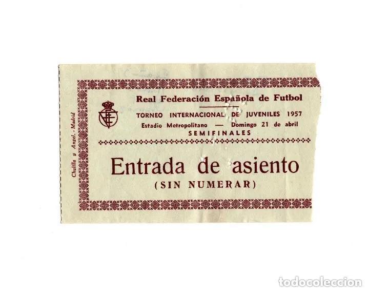 ENTRADA FÚTBOL.- METROPOLITANO. TORNEO INTERNACIONAL DE JUVENILES 1957. SEMIFINALES. (Coleccionismo Deportivo - Documentos de Deportes - Entradas de Fútbol)