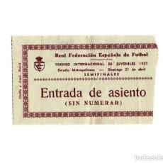 Coleccionismo deportivo: ENTRADA FÚTBOL.- METROPOLITANO. TORNEO INTERNACIONAL DE JUVENILES 1957. SEMIFINALES.. Lote 196011921