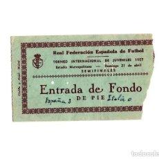 Coleccionismo deportivo: ENTRADA FÚTBOL.- METROPOLITANO. TORNEO INTERNACIONAL DE JUVENILES 1957. SEMIFINALES.. Lote 196012040