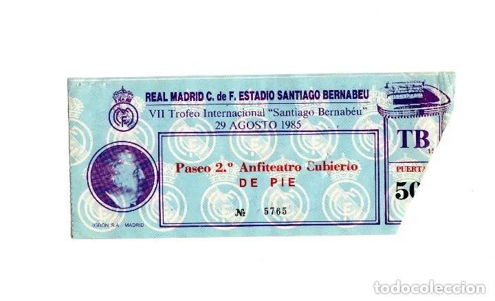ENTRADA FÚTBOL.- VII TROFEO INTERNACIONAL SANTIAGO BERNABEU, 29 DE AGOSTO DE 1985 REAL MADRID (Coleccionismo Deportivo - Documentos de Deportes - Entradas de Fútbol)