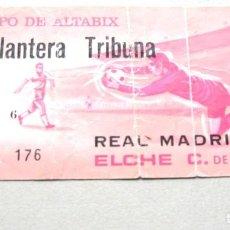 Coleccionismo deportivo: ENTRADA ELCHE CF – REAL MADRID 1-0 EN ALTABIX AÑOS' 70 TICKET ORIGINAL FUTBOL EPOCA. Lote 198311920