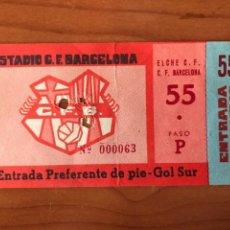 Coleccionismo deportivo: ANTIGUA Y RARA ENTRADA DE FUTBOL ESTADIO C.F. BARCELONA - ELCHE C.F. - C.F. BARCELONA. Lote 199931763